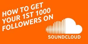 first 1000 soundcloud followers